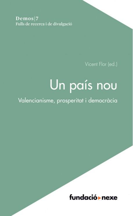 Un país nou. Valencianisme, prosperitat i democràcia