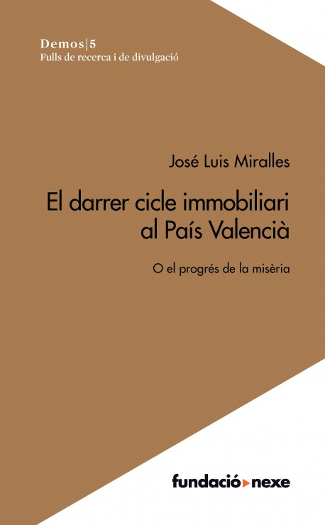 El darrer cicle immobiliari al País Valencià